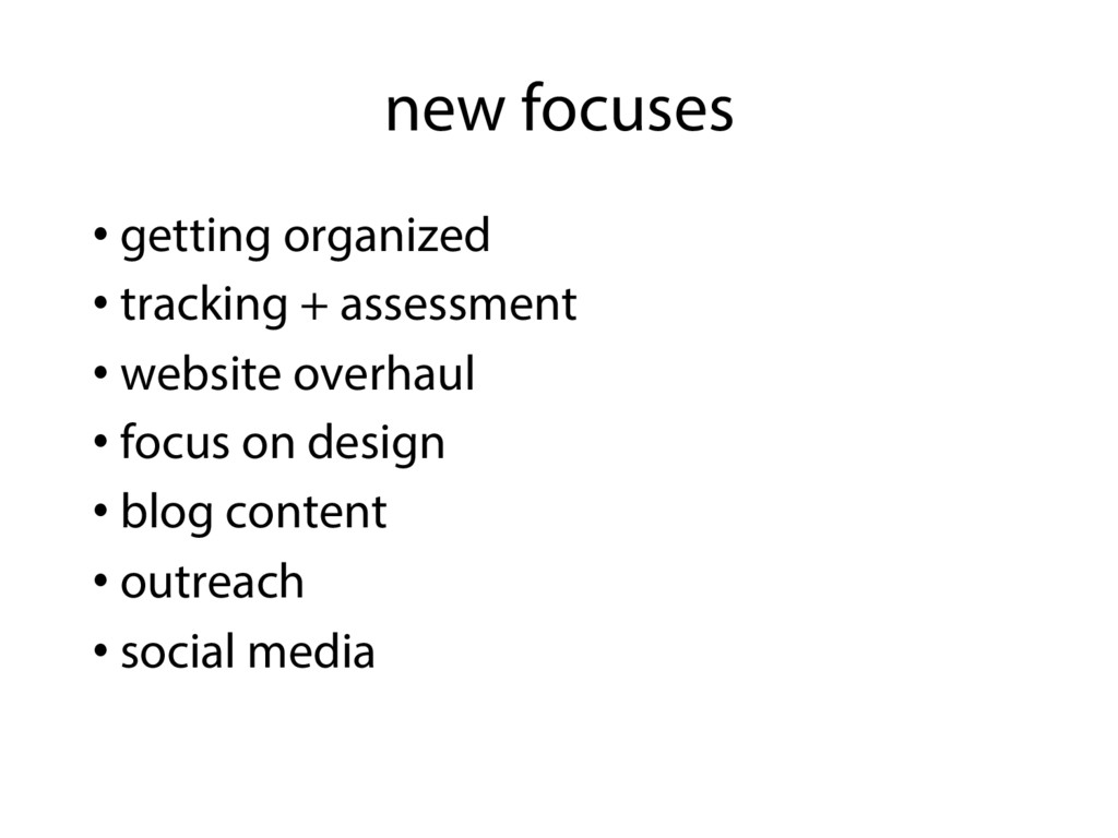 new focuses •  getting organized •  tracking + ...