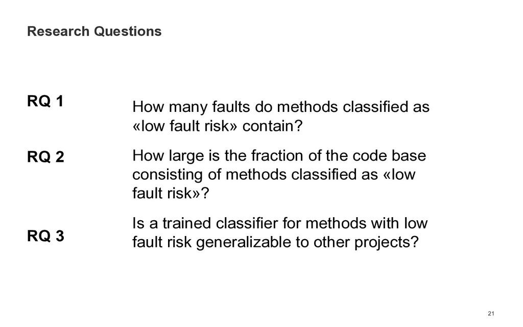 RQ 1 RQ 2 RQ 3 21 Research Questions How many f...