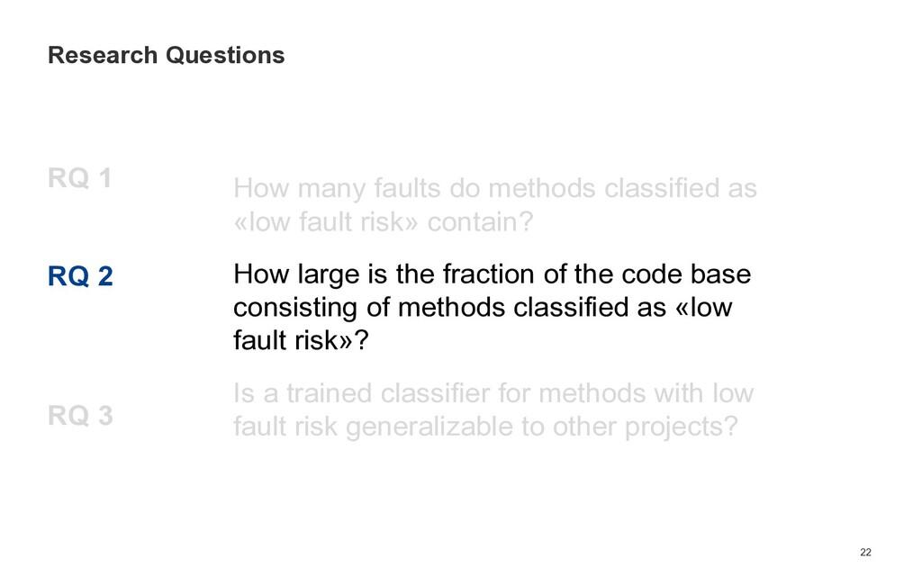 RQ 1 RQ 2 RQ 3 22 Research Questions How many f...
