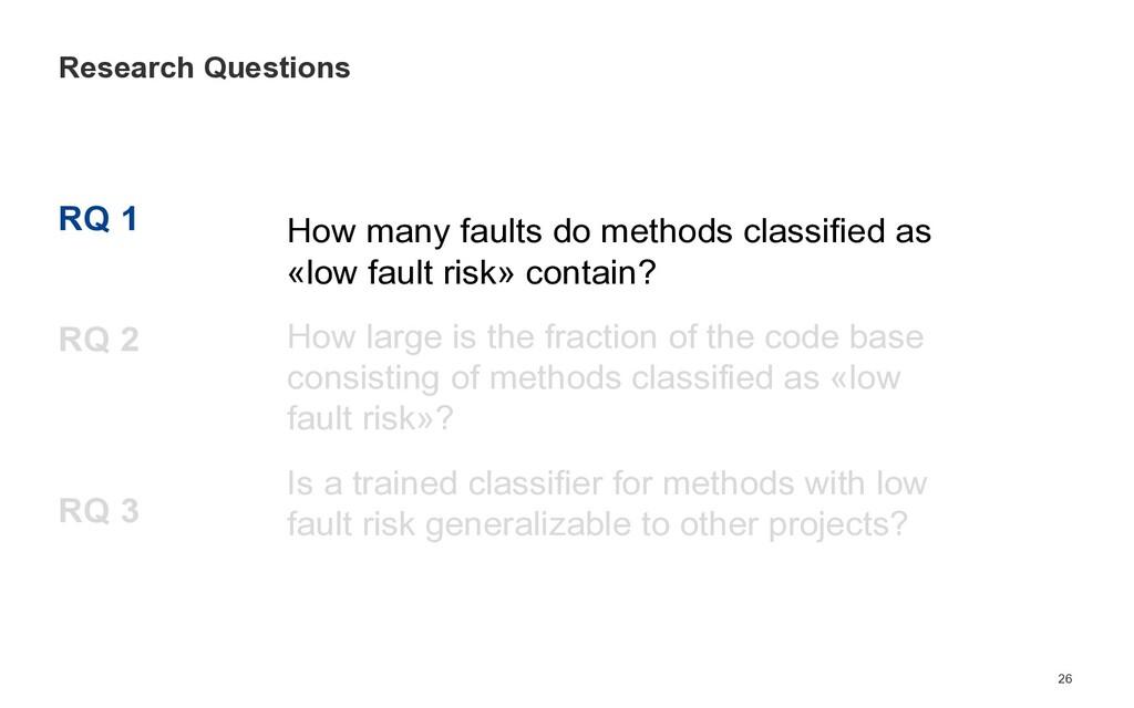 RQ 1 RQ 2 RQ 3 26 Research Questions How many f...