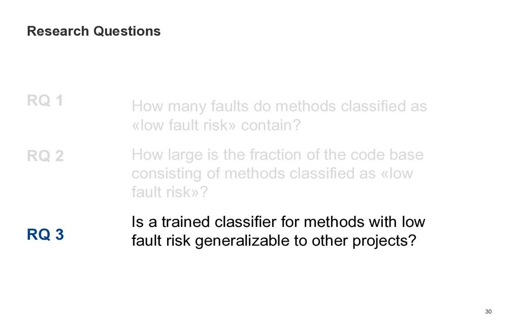 RQ 1 RQ 2 RQ 3 30 Research Questions How many f...