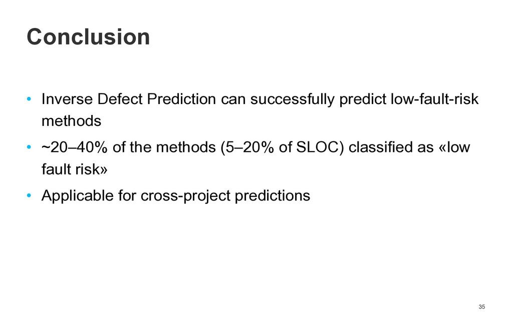 • Inverse Defect Prediction can successfully pr...