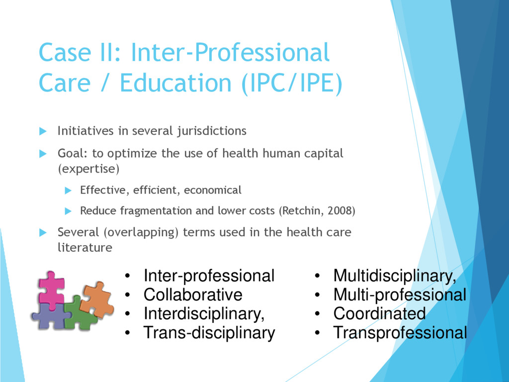  Initiatives in several jurisdictions  Goal: ...