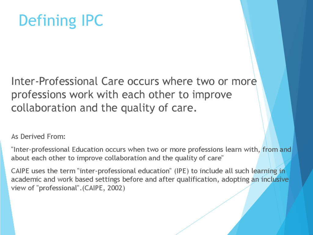 Defining IPC Inter-Professional Care occurs whe...