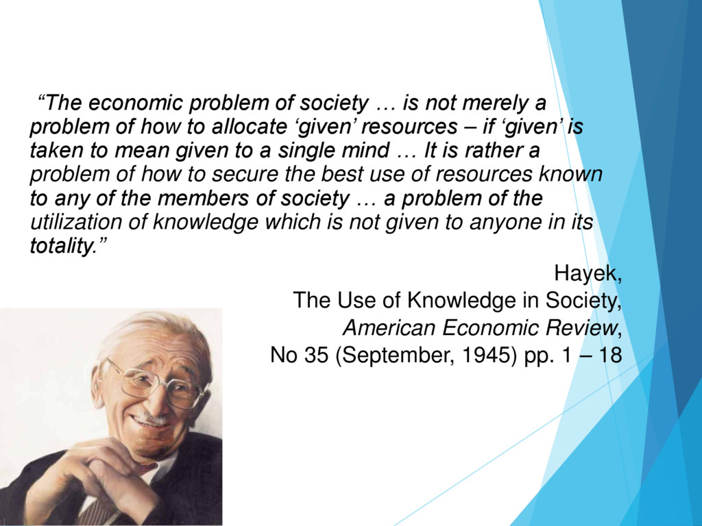 """The economic problem of society … is not merel..."