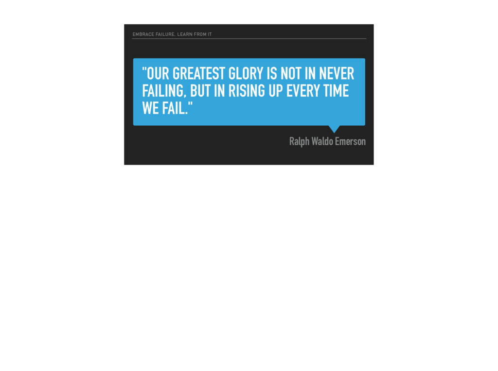 """OUR GREATEST GLORY IS NOT IN NEVER FAILING, BU..."