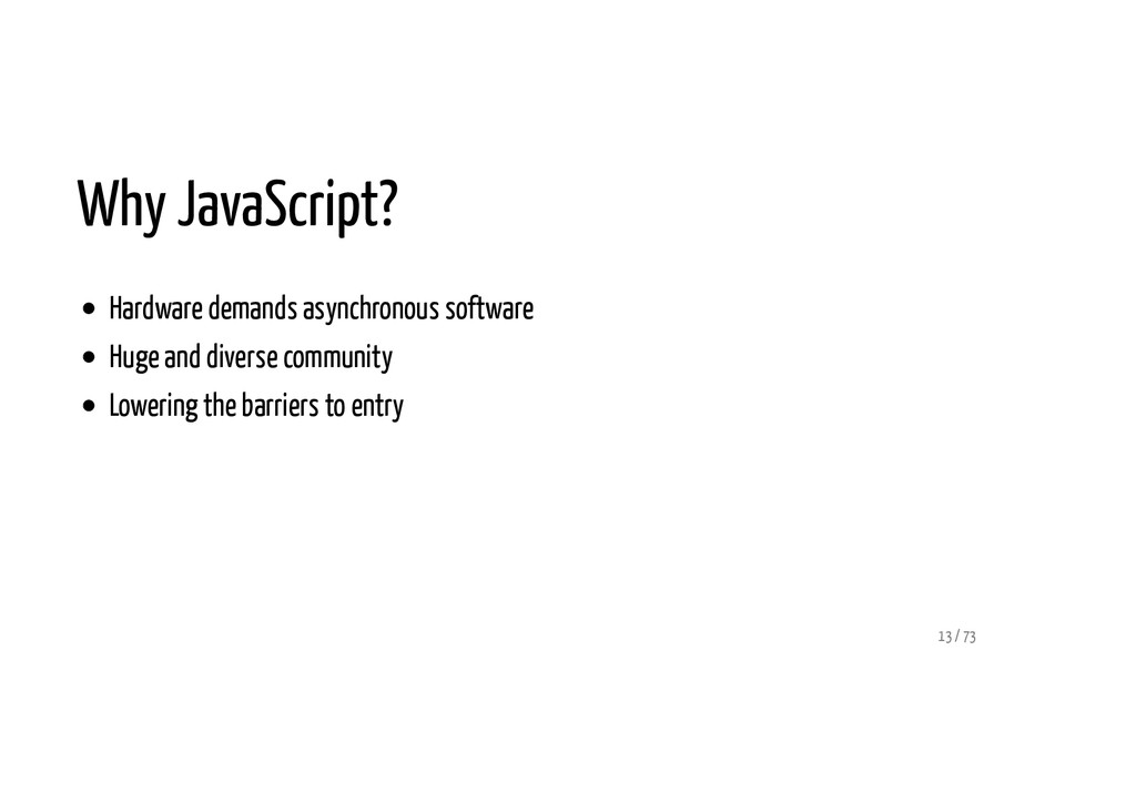 Why JavaScript? Hardware demands asynchronous s...