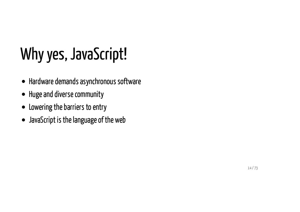 Why yes, JavaScript! Hardware demands asynchron...