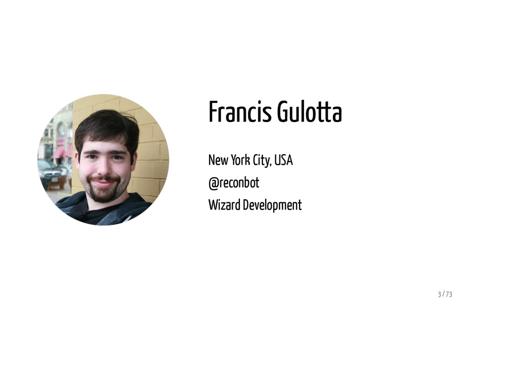 Francis Gulotta New York City, USA @reconbot Wi...