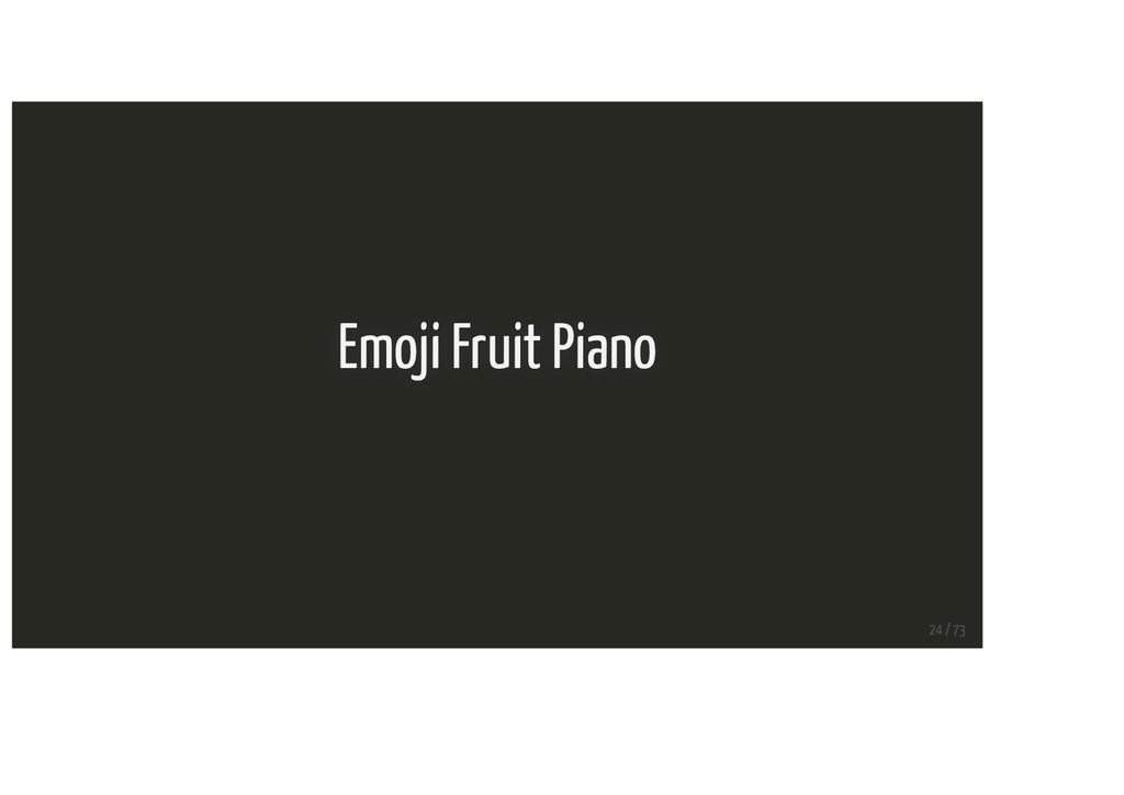 Emoji Fruit Piano 24 / 73