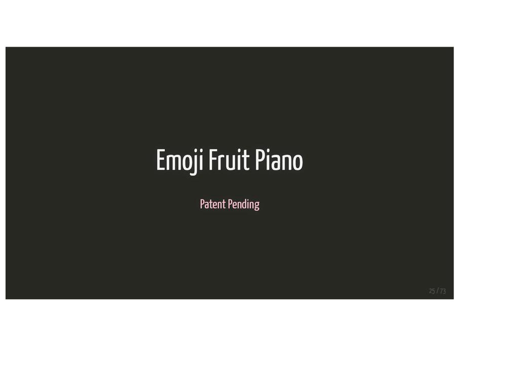 Emoji Fruit Piano Patent Pending 25 / 73