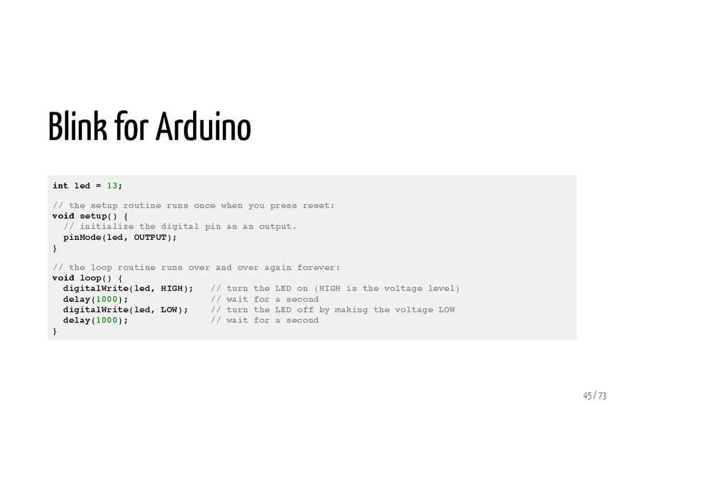 Blink for Arduino int led = 13; // the setup ro...