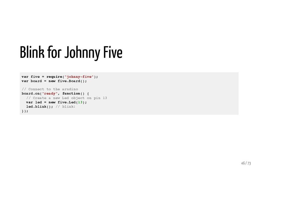"Blink for Johnny Five var five = require(""johnn..."