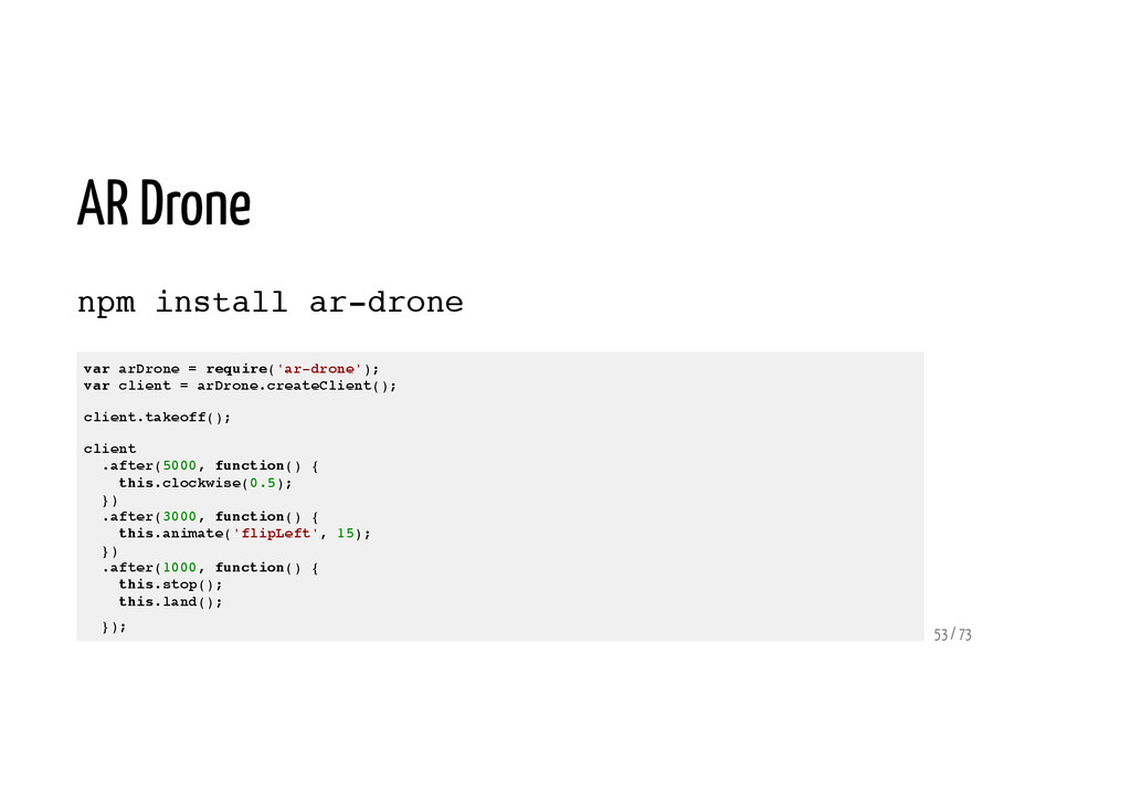 AR Drone npm install ar-drone var arDrone = req...