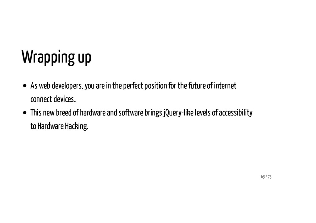 Wrapping up As web developers, you are in the p...