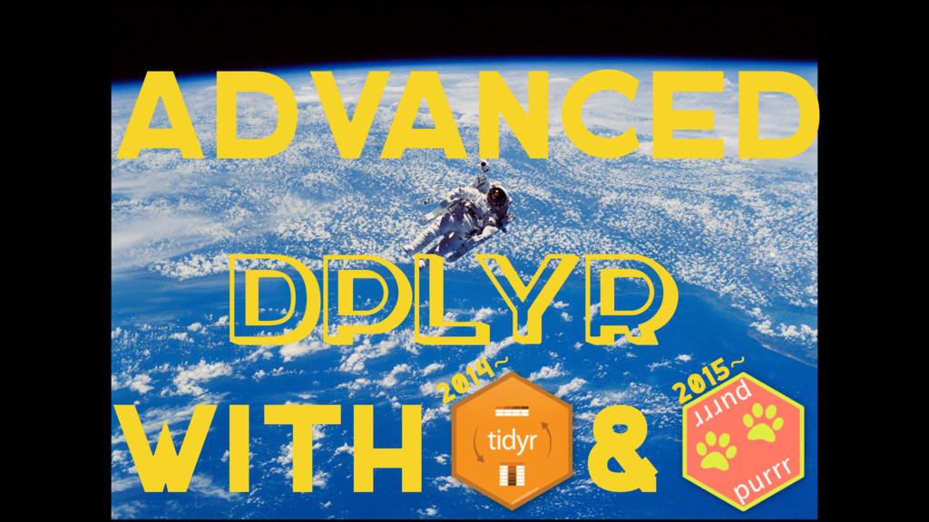 with 2015~ 2014~ adv anced & DPLyr