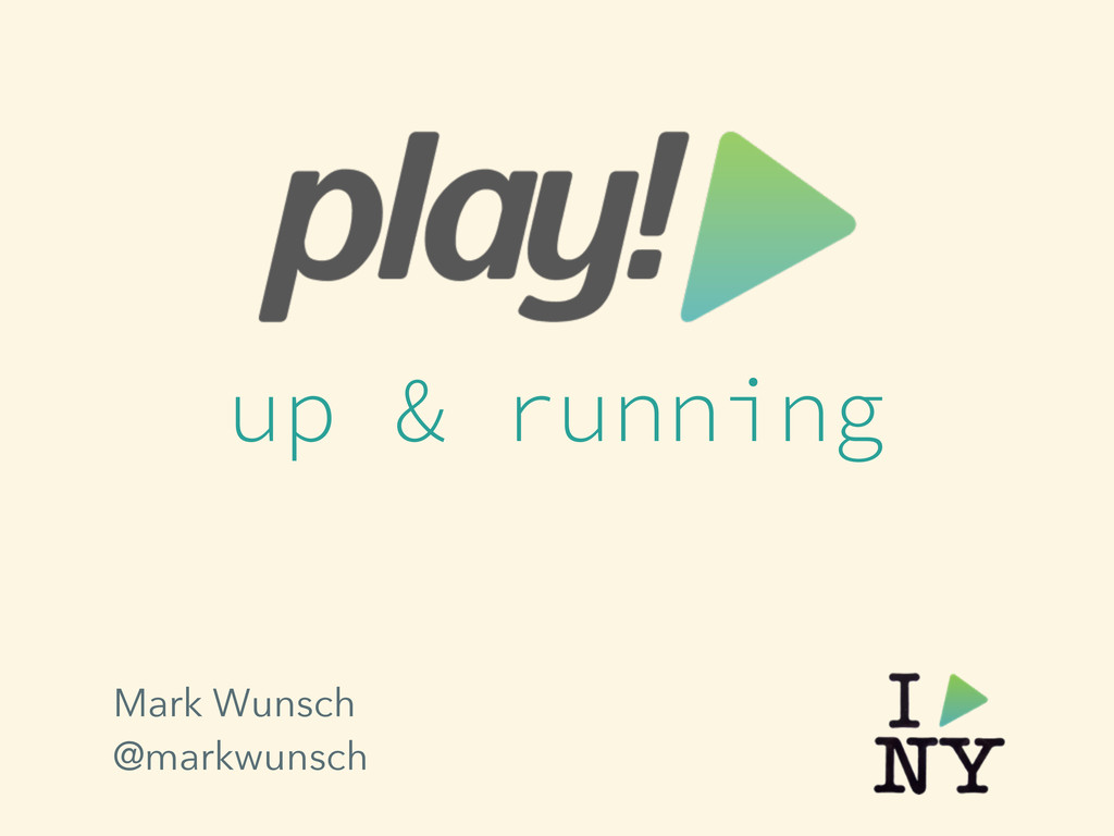 up & running Mark Wunsch @markwunsch