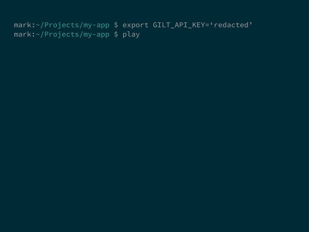 mark:~/Projects/my-app $ export GILT_API_KEY='r...