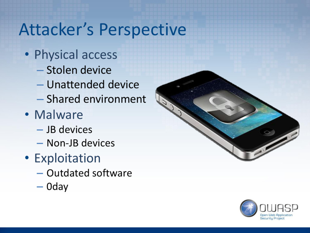Attacker's Perspective • Physical access – Stol...