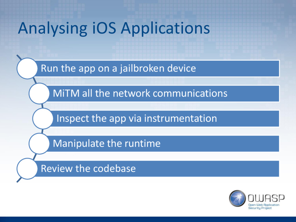 Analysing iOS Applications Run the app on a jai...