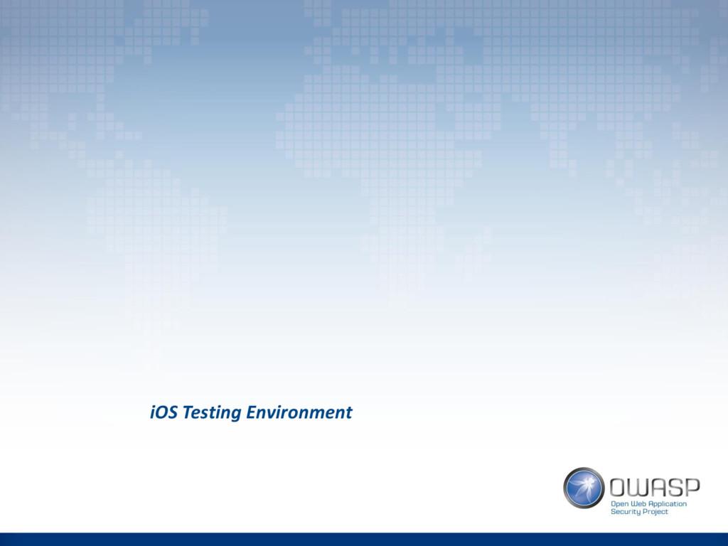 iOS Testing Environment