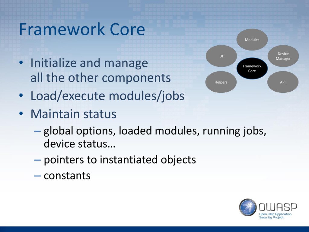 Framework Core • Initialize and manage all the ...