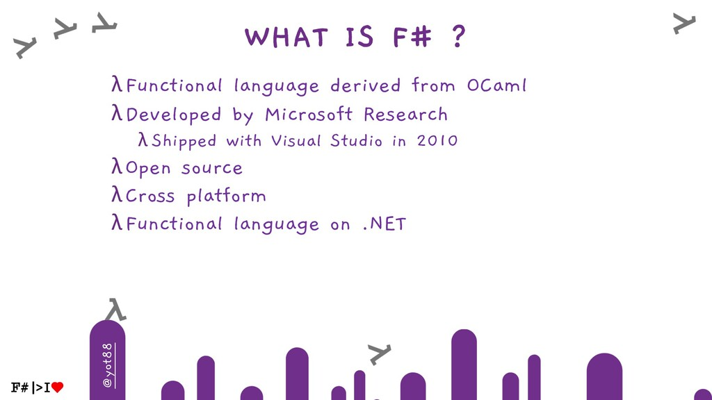 @yot88 WHAT IS F# ? λFunctional language derive...