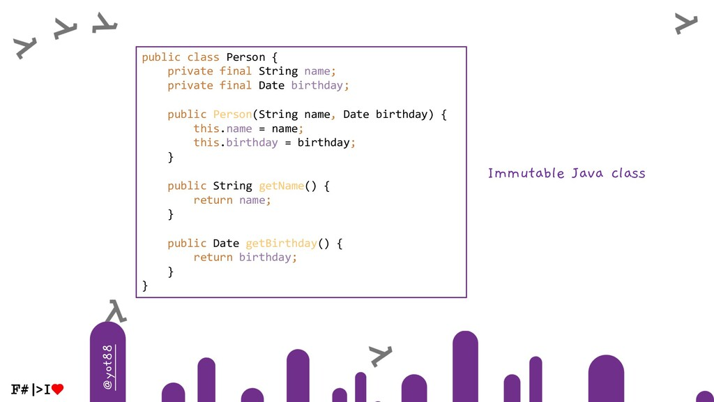 @yot88 Immutable Java class public class Person...