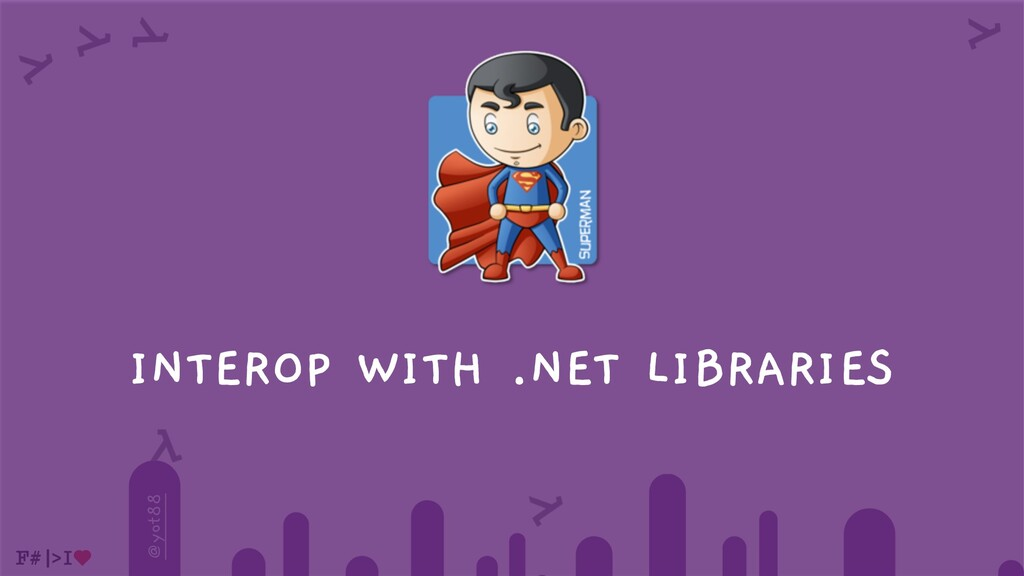 @yot88 INTEROP WITH .NET LIBRARIES