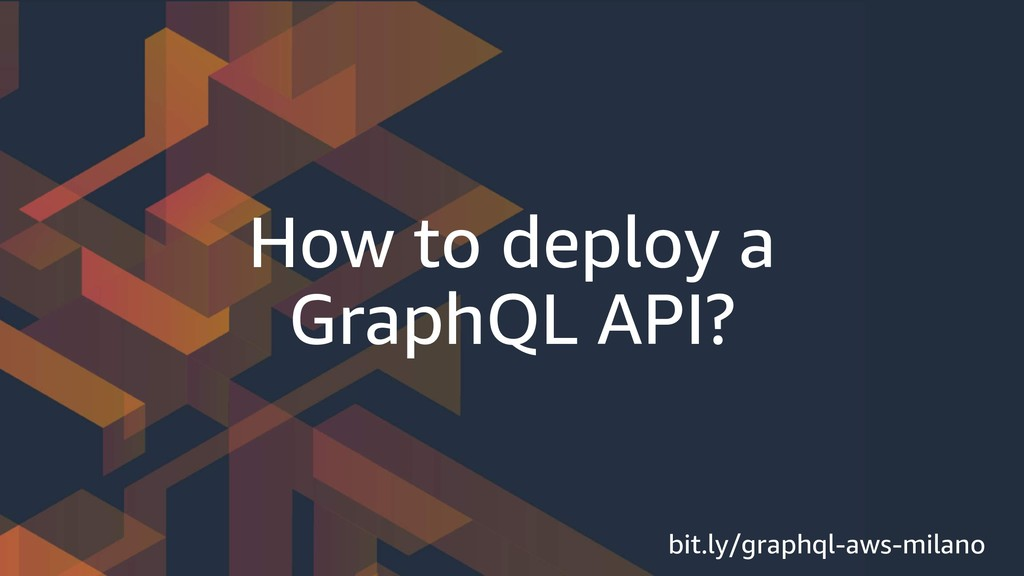 How to deploy a GraphQL API? bit.ly/graphql-aws...