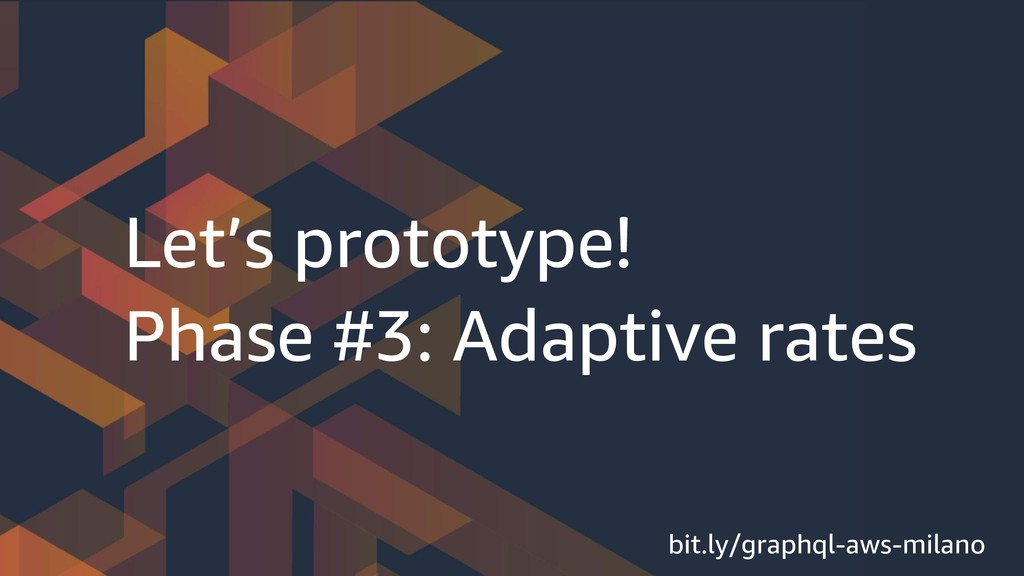 Let's prototype! Phase #3: Adaptive rates bit.l...