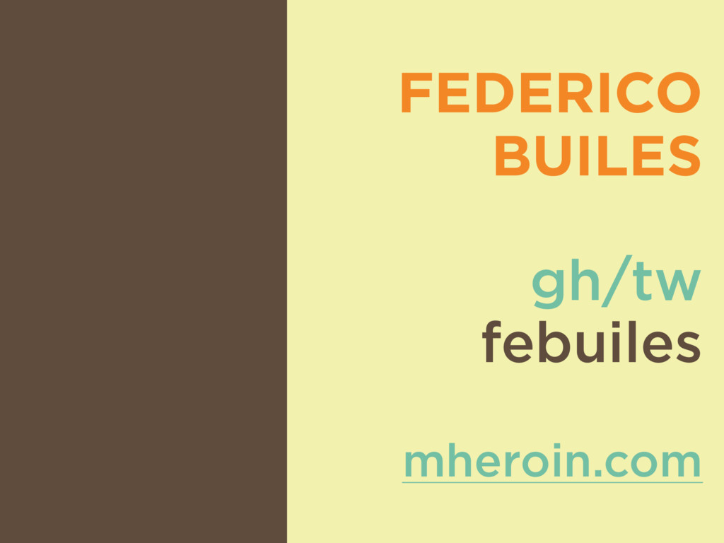 FEDERICO BUILES gh/tw febuiles mheroin.com