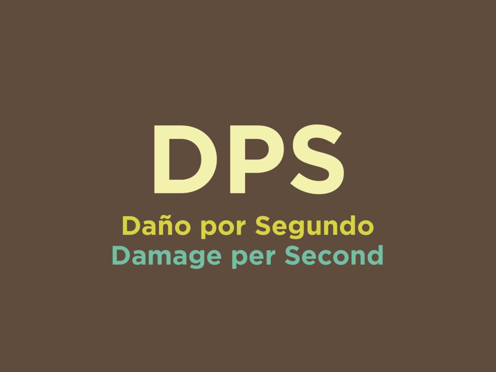 DPS Daño por Segundo Damage per Second
