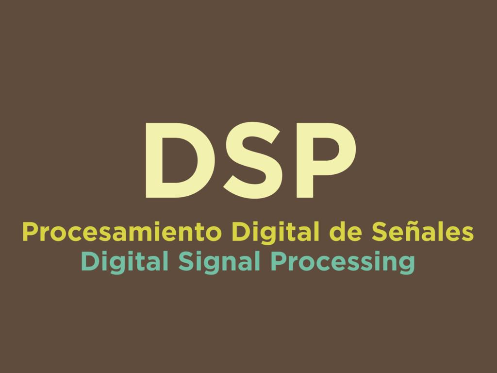 DSP Procesamiento Digital de Señales Digital Si...