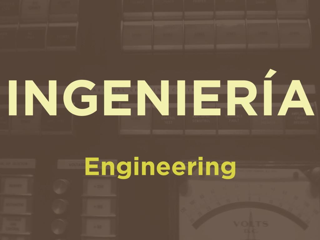 INGENIERÍA Engineering