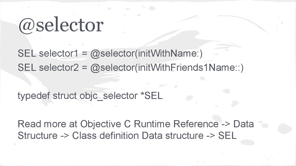 @selector SEL selector1 = @selector(initWithNam...