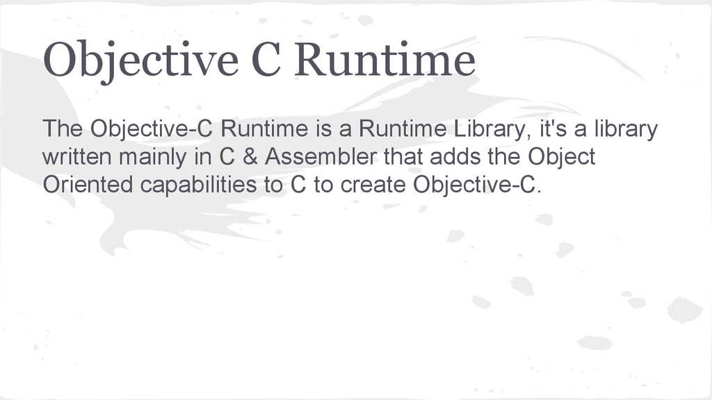 Objective C Runtime The Objective-C Runtime is ...