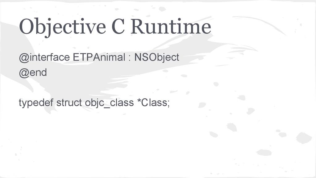 Objective C Runtime @interface ETPAnimal : NSOb...