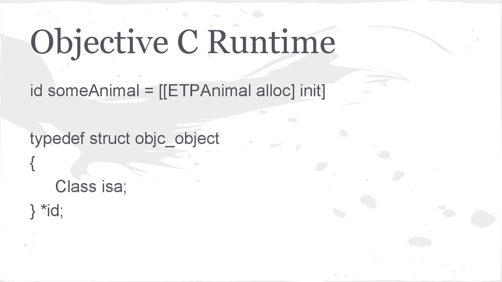 Objective C Runtime id someAnimal = [[ETPAnimal...