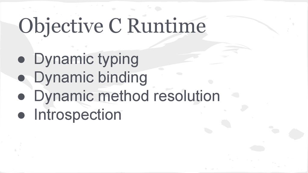 Objective C Runtime ● Dynamic typing ● Dynamic ...