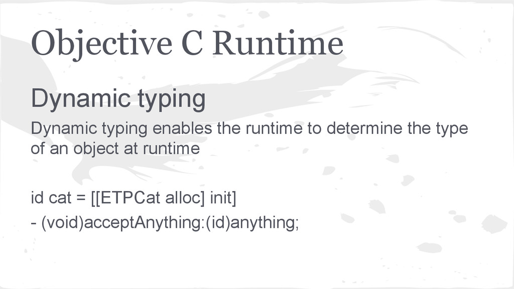 Objective C Runtime Dynamic typing Dynamic typi...