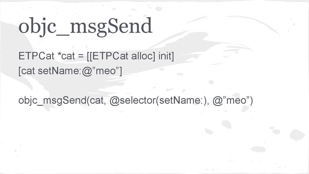 objc_msgSend ETPCat *cat = [[ETPCat alloc] init...