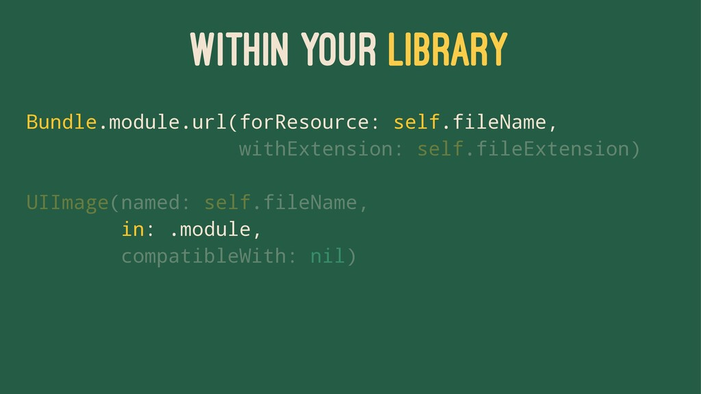 WITHIN YOUR LIBRARY Bundle.module.url(forResour...