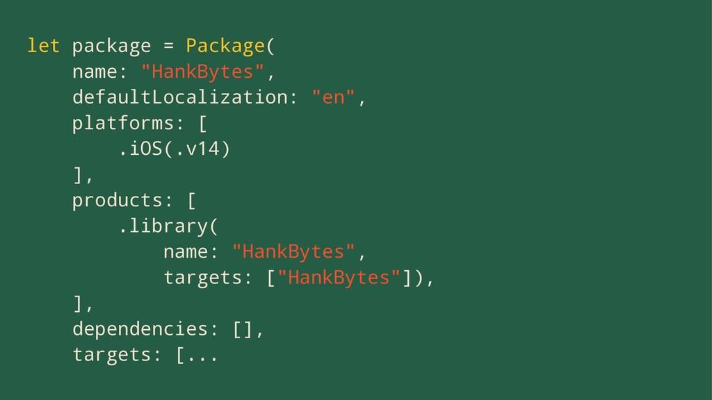 """let package = Package( name: """"HankBytes"""", defau..."""