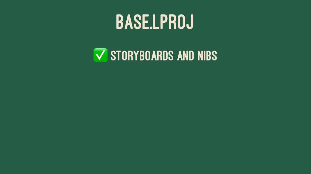 BASE.LPROJ ✅ Storyboards and Nibs