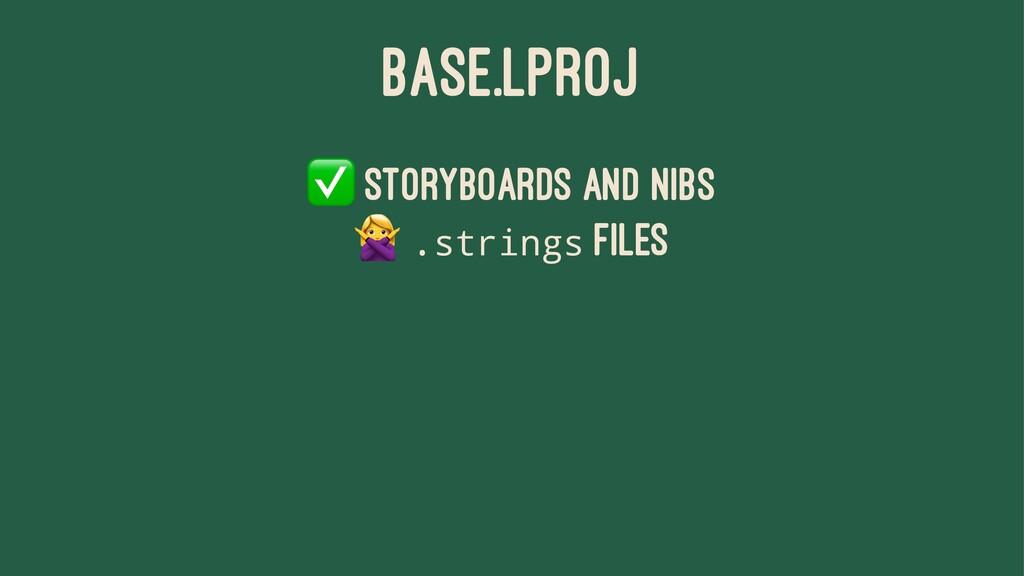 "BASE.LPROJ ✅ Storyboards and Nibs "" .strings fi..."