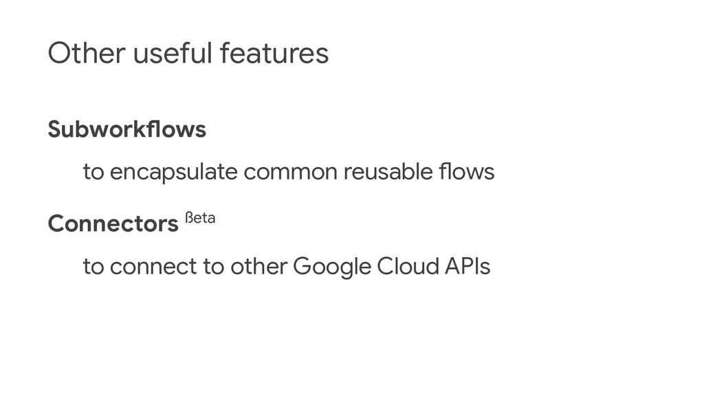 Other useful features Subworkflows to encapsula...