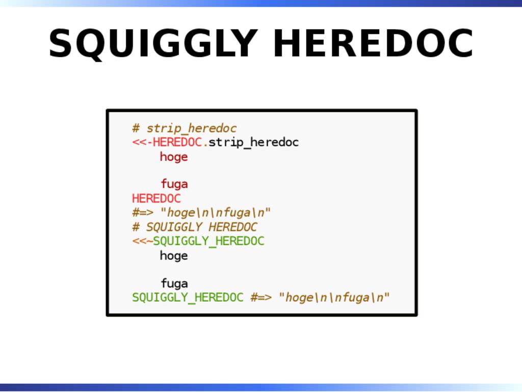 SQUIGGLY HEREDOC # strip_heredoc <<-HEREDOC.str...