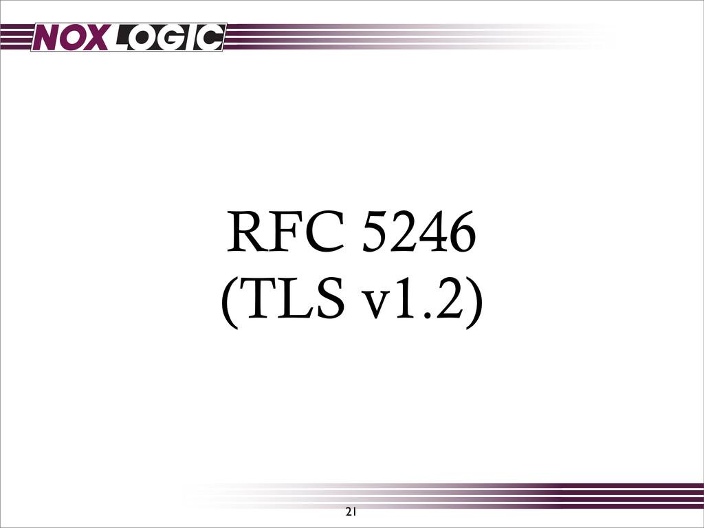 RFC 5246 (TLS v1.2) 21