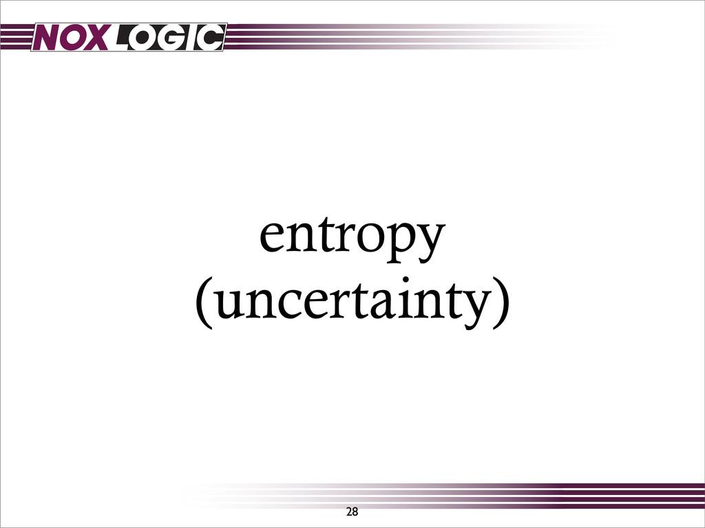 entropy (uncertainty) 28